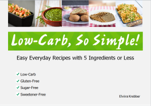 Low-Carb, So Simple; Easy Everyday Recipes Book