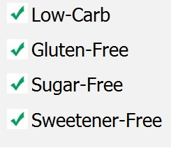 Low-Carb, Gluten-Free, Sugar-Free, Sweetener-Free