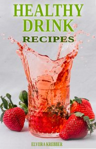 Healthy Drink Recipes Book